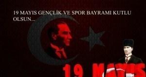 En güzel ve resimli 19 Mayıs Atatürk'ü Anma, Gençlik ve Egemenlik Bayramı mesajları