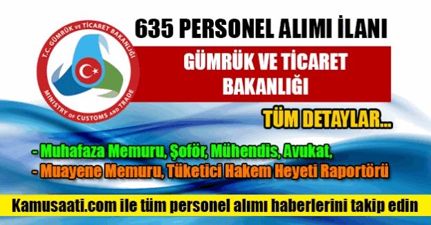 Gümrük ve Ticaret Bakanlığı 635 personel alımı yapacak
