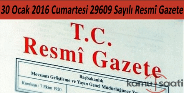 30 Ocak 2016 tarihli 29609 sayılı Resmi Gazete yayımlandı