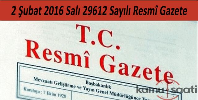 2 Şubat 2016 Salı Resmi Gazete yayımlandı