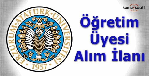 Atatürk Üniversitesi Öğretim Üyesi alım ilanı