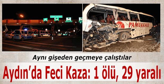 Aydın'da aynı gişeden geçmeye çalışırken çarpıştılar. 1 ölü, 29 yaralı