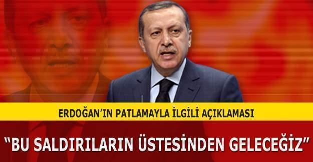 Cumhurbaşkanı Erdoğan'ın patlama ile ilgili açıklaması