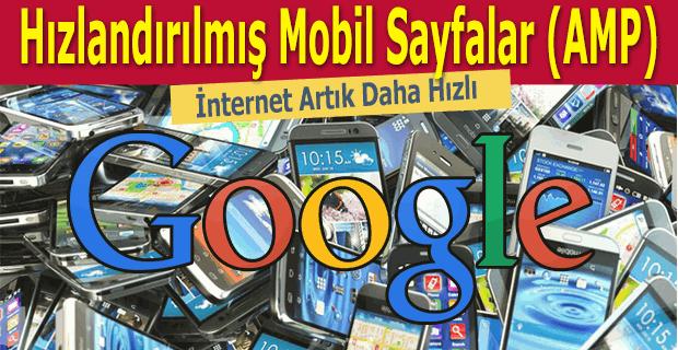 Google Amp nedir, google amp hizmeti nasıl kullanılır