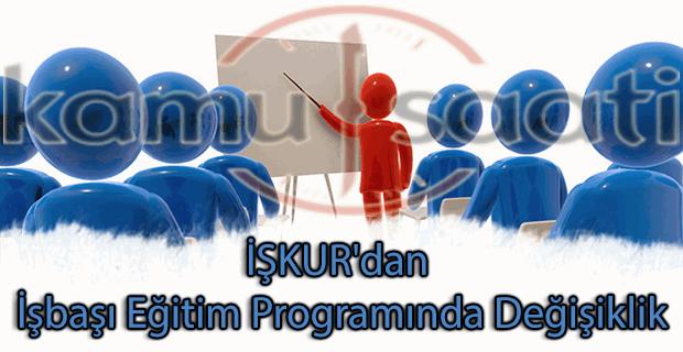 İŞKUR'dan İşbaşı Eğitim Programında değişiklik