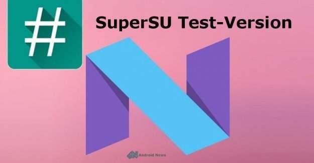 Android N'in İlk Root Paketi Yayınlandı: SuperSU