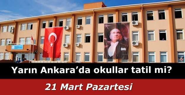 Ankara'da bugün okullar tatil mi? 21 Mart Pazartesi Ankara'da okullar tatil mi Valilik açıklaması