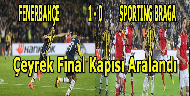 Fenerbahçe çeyrek final yolunda - Fenerbahçe 1 - 0 Braga - Maç sonu açıklamalar