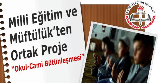 """Milli Eğitim ve Müftülük'ten ortak proje: """"Okul-cami bütünleşmesi"""""""