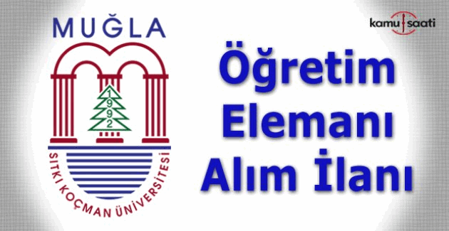 Muğla Sıtkı Koçman Üniversitesi öğretim üyesi alım ilanı