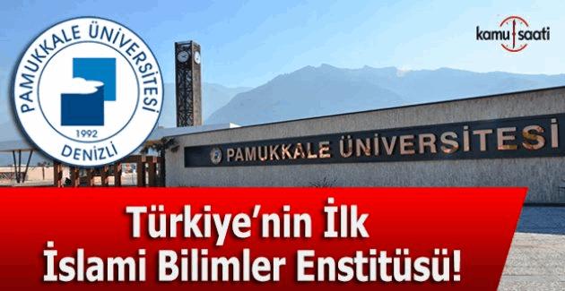 Pamukkale Üniversitesi'ne İslami İlimler Enstitüsü kuruldu