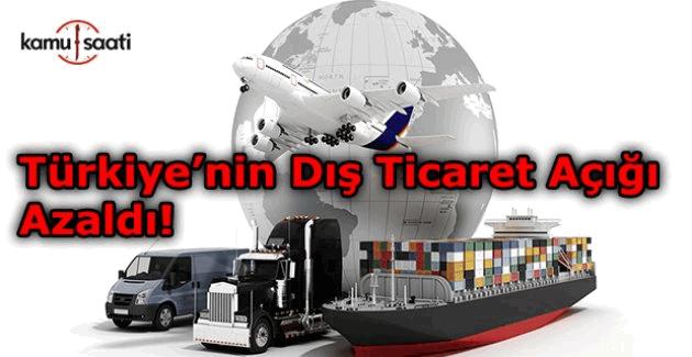 Türkiye'nin dış ticaret açığı azaldı!