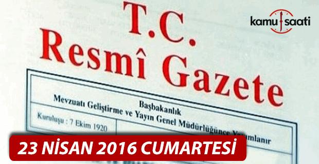 23 Nisan 2016 tarihli Resmi Gazete