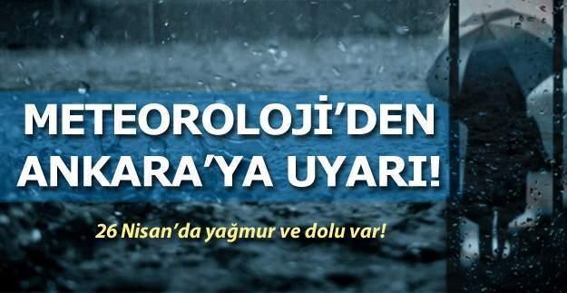 Ankara'da kuvvetli yağış ve dolu uyarısı - 26 Nisan 2016