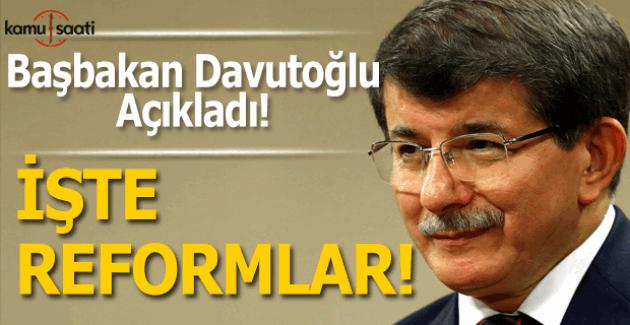 Başbakan Davutoğlu Reformları açıkladı!