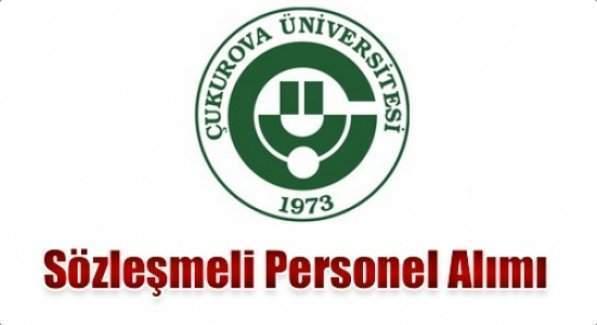 Çukurova Üniversitesi Sözleşmeli Personel alım ilanı, Çukurova Üniversitesi Personel alım şartları neler?
