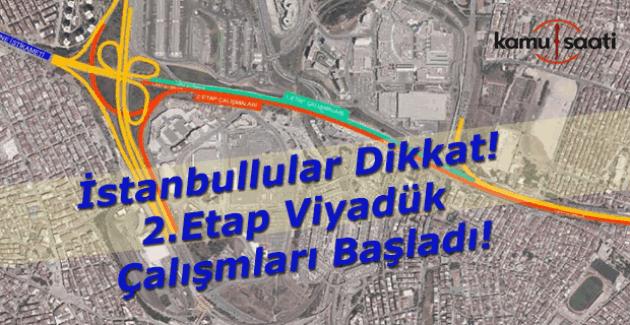 İstanbullular dikkat! 2.Etap viyadük çalışmaları başladı!