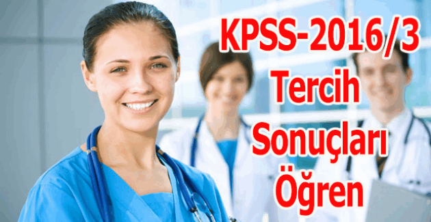 KPSS-2016/3 tercih sonuçları açıklandı - KPSS-2016/3 tercih sonucu sorgula