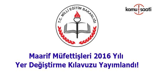 Maarif müfettişleri 2016 yılı yer değiştirme kılavuzu yayımlandı