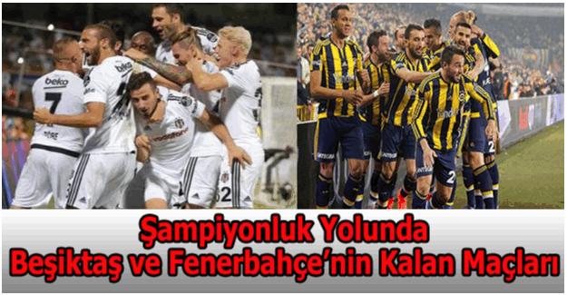 Son 4 Hafta kala Fenerbahçe ve Beşiktaş'ın kalan maçları
