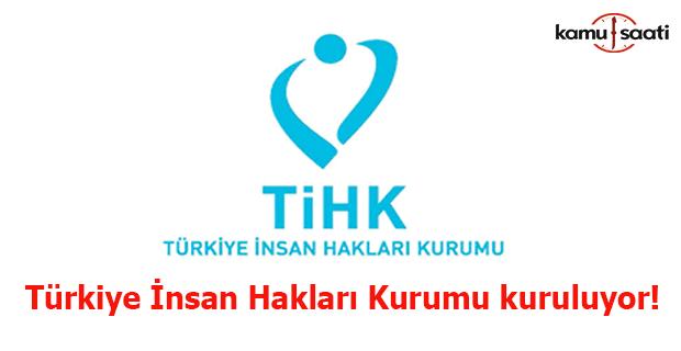 Türkiye İnsan Hakları Kurumu kuruluyor