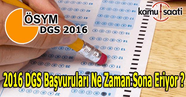 2016 DGS başvuru ne zaman sona erecek, Dgs sınav ücreti ne kadar?