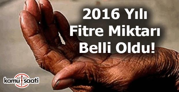 2016 yılı fitre miktarı ne kadar?