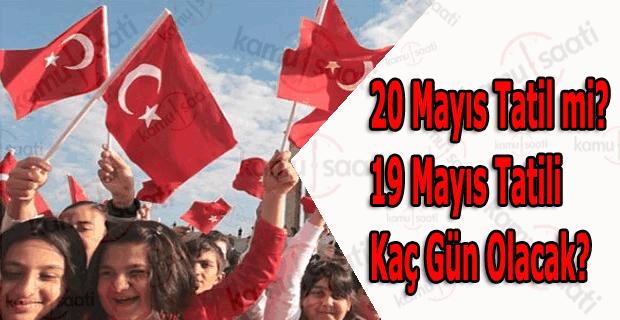 20 Mayıs 2016 tatil mi? 19 Mayıs Atatürk'ü Anma Gençlik ve Spor Bayramı