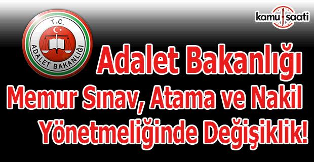 Adalet Bakanlığı Memur Sınav, Atama ve Nakil Yönetmeliğinde Değişiklik