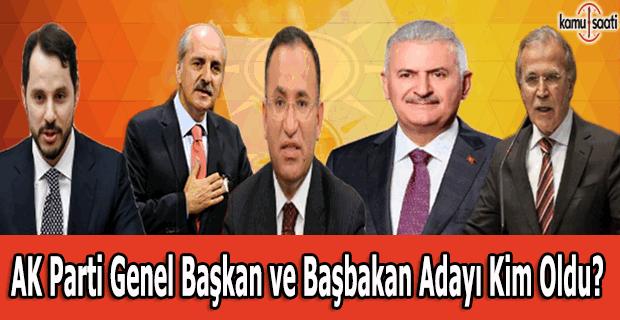 AK Parti Genel Başkan ve Başbakan adayı kim oldu?