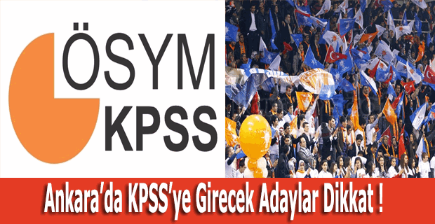 Ankara'da KPSS günü, bazı yollar kapalı olacak