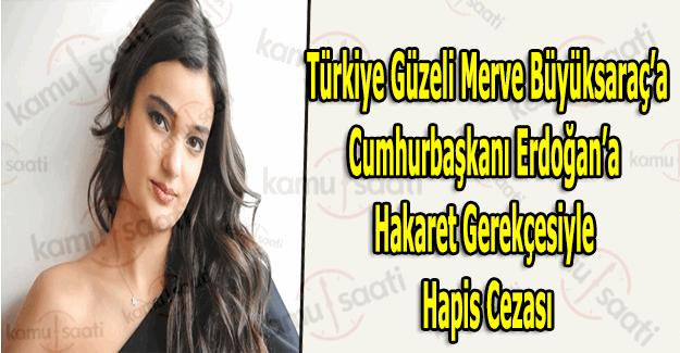 Cumhurbaşkanı Erdoğan'a hakaret eden Merve Büyüksaraç'a hapis şoku