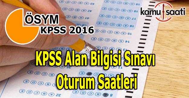 2016 KPSS Alan Bilgisi sınavı yarın yapılacak - İşte KPSS oturum saatleri