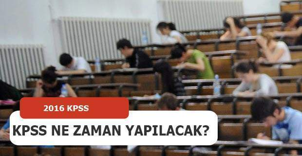 KPSS ne zaman yapılacak? 2016 KPSS sınav tarihleri