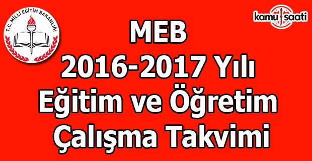 MEB 2016-2017 yılı eğitim ve öğretim çalışma takvimi