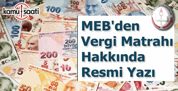 MEB'den vergi matrahı hakkında resmi yazı