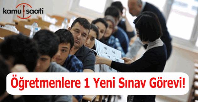Öğretmenlere 1 yeni sınav görevi