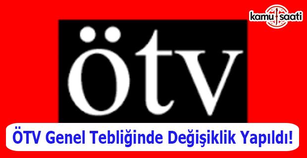 ÖTV Genel Tebliğinde değişiklik yapıldı