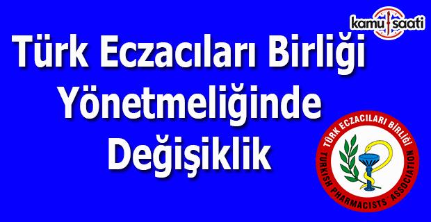 Türk Eczacıları Birliği Yönetmeliğinde Değişiklik