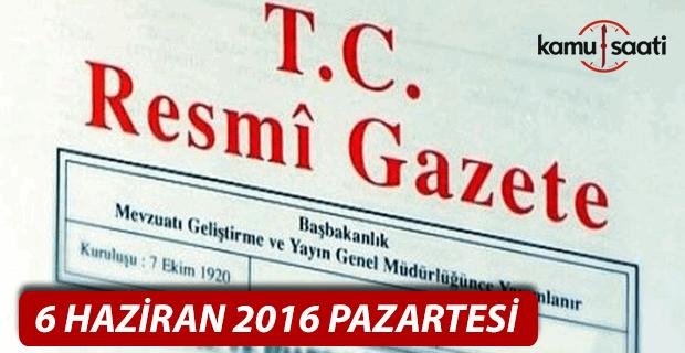 6 Haziran 2016 Resmi Gazete