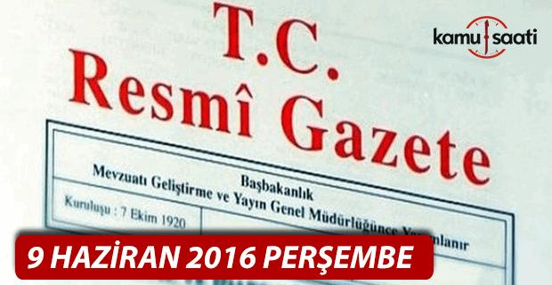 9 Haziran 2016 Resmi Gazete
