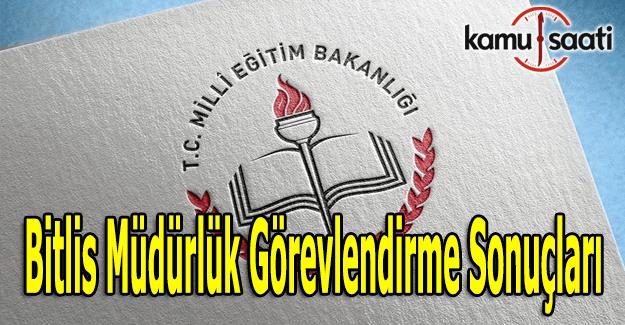 Bitlis müdürlük atama görevlendirme sonuçları