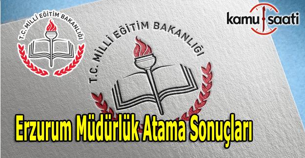 Erzurum Müdürlük atama sonuçları açıklandı