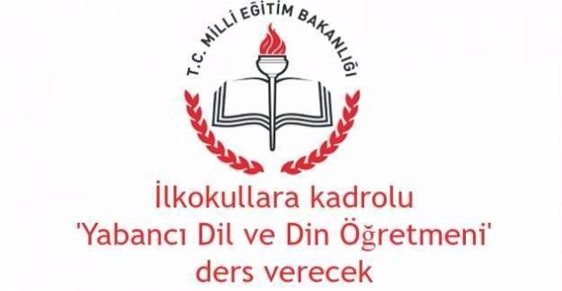 İlkokullara kadrolu 'yabancı dil ve din öğretmeleri' eğitim verecek