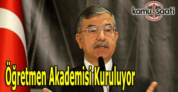 MEB Bakanı İsmet Yılmaz açıkladı; Öğretmen Akademisi kuruluyor