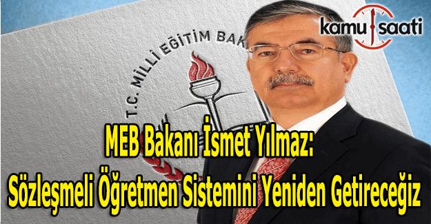 MEB Bakanı İsmet Yılmaz:  Sözleşmeli öğretmen sistemini yeniden getireceğiz