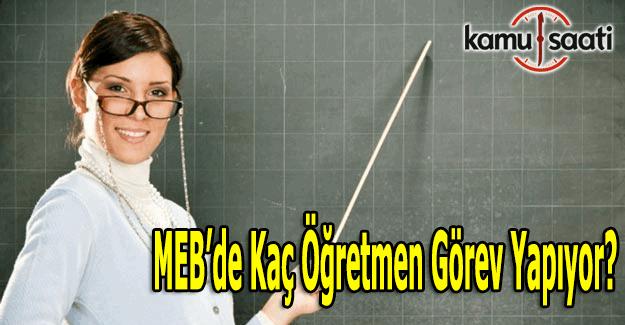 MEB'de görevli öğretmen sayısı