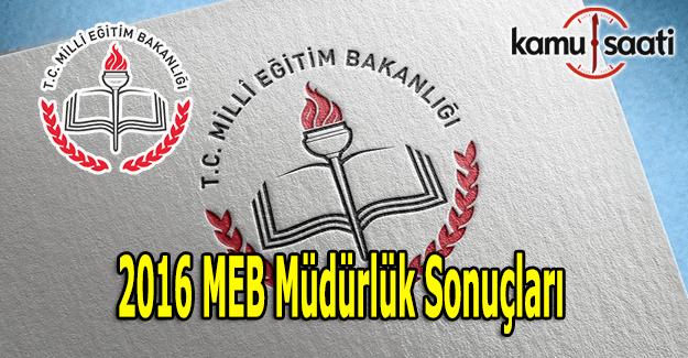 MEB müdürlük sonuçları açıklanmaya başladı - 2016 Müdürlük atama sonuç öğren - Güncel Liste