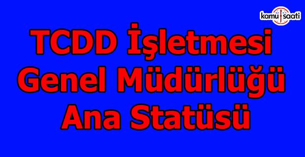 TCDD İşletmesi Genel Müdürlüğü Ana Statüsü