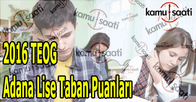 TEOG Adana Lise Taban Puanları 2016 TEOG YEP